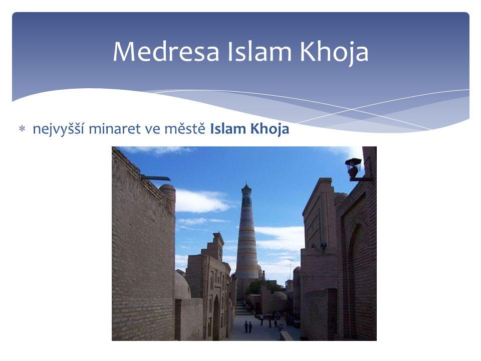  nejvyšší minaret ve městě Islam Khoja Medresa Islam Khoja