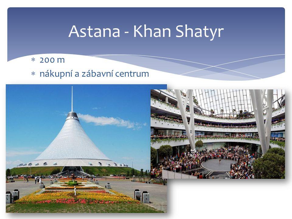  200 m  nákupní a zábavní centrum Astana - Khan Shatyr