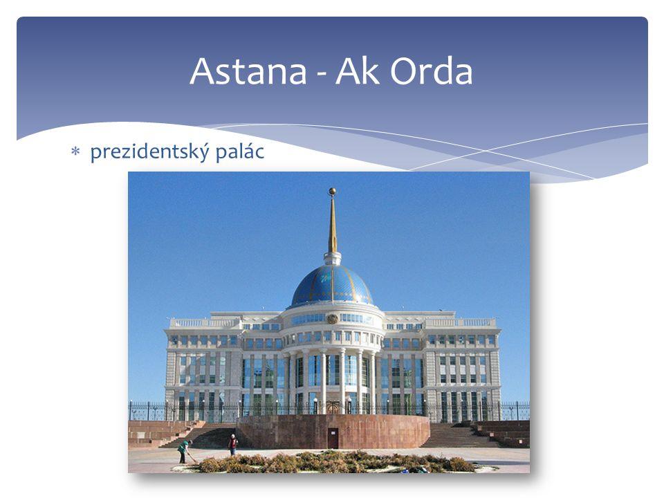  prezidentský palác Astana - Ak Orda