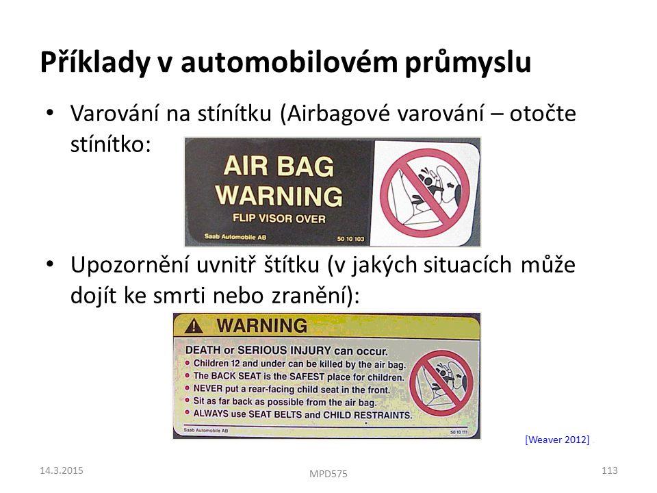 Varování na stínítku (Airbagové varování – otočte stínítko: Upozornění uvnitř štítku (v jakých situacích může dojít ke smrti nebo zranění): Příklady v automobilovém průmyslu [Weaver 2012].