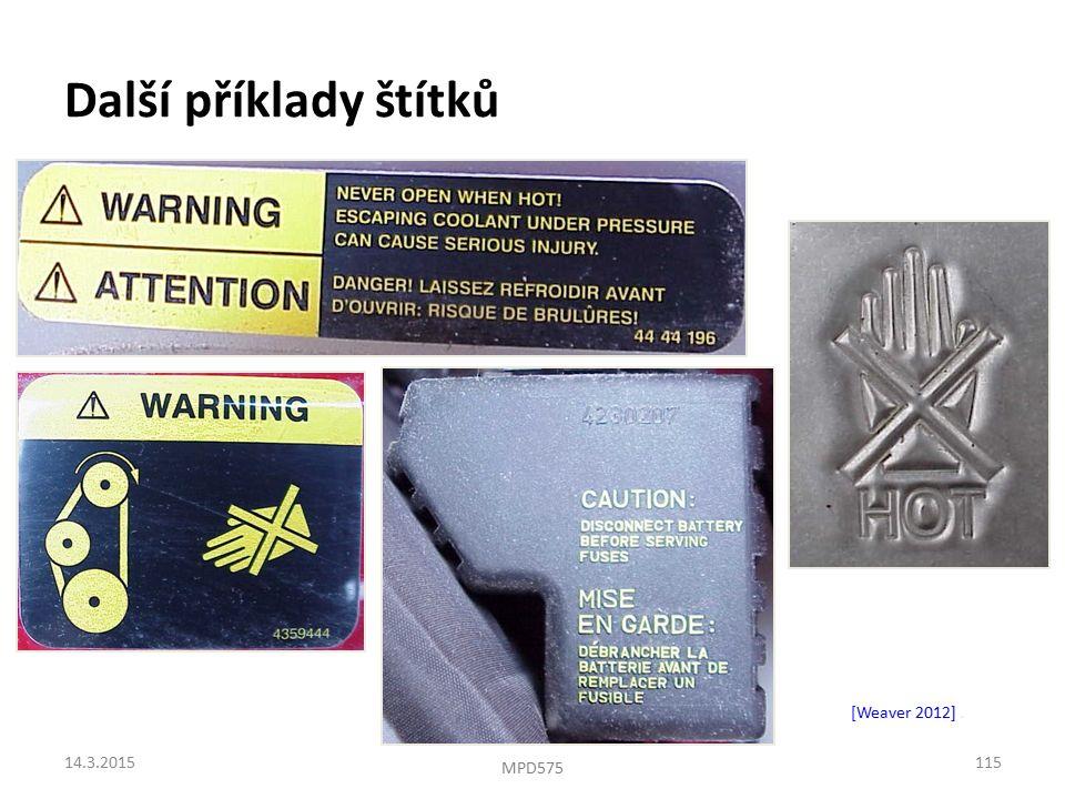 Další příklady štítků [Weaver 2012]. 14.3.2015115 MPD575