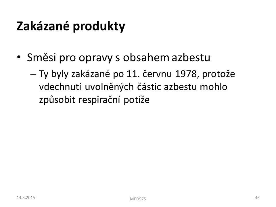 Zakázané produkty Směsi pro opravy s obsahem azbestu – Ty byly zakázané po 11.