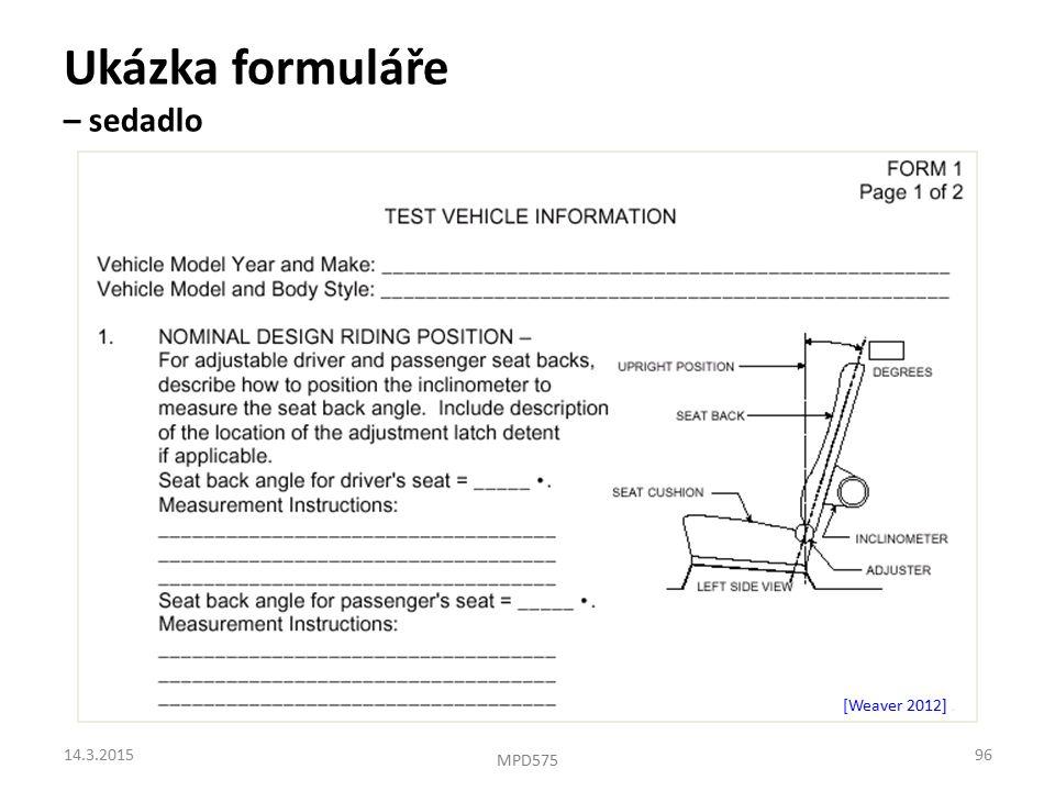 Ukázka formuláře – sedadlo [Weaver 2012]. 14.3.201596 MPD575