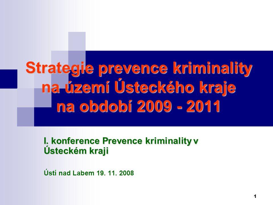 1 Strategie prevence kriminality na území Ústeckého kraje na období 2009 - 2011 I.