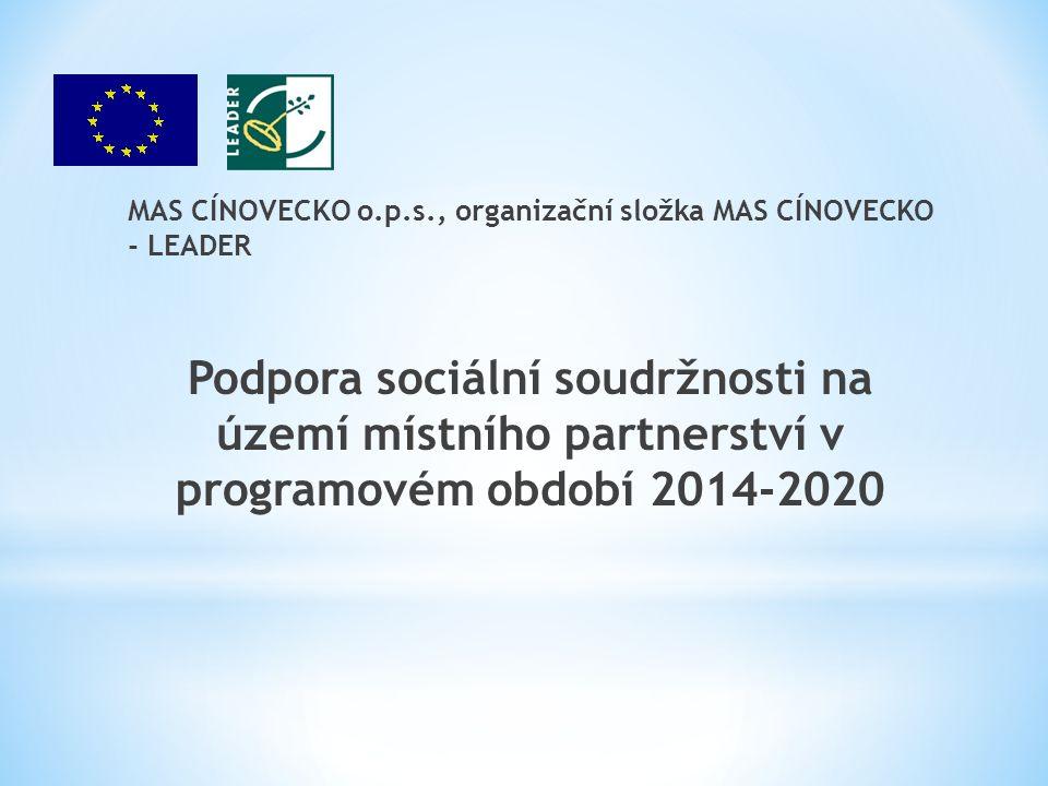 MAS CÍNOVECKO o.p.s., organizační složka MAS CÍNOVECKO - LEADER Podpora sociální soudržnosti na území místního partnerství v programovém období 2014-2020