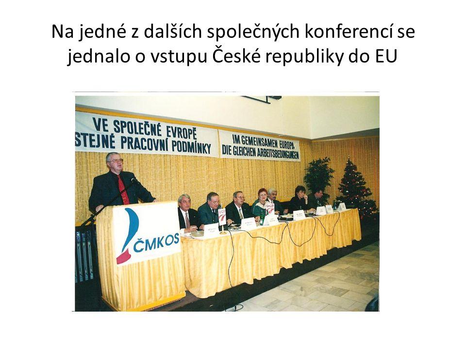 Na jedné z dalších společných konferencí se jednalo o vstupu České republiky do EU