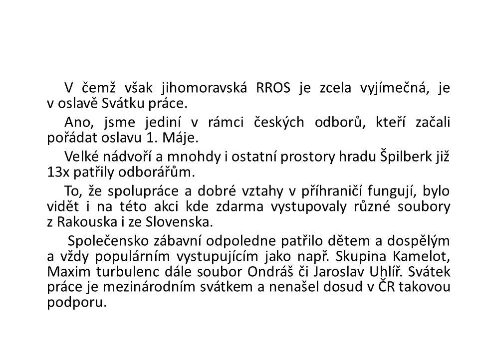V čemž však jihomoravská RROS je zcela vyjímečná, je v oslavě Svátku práce.