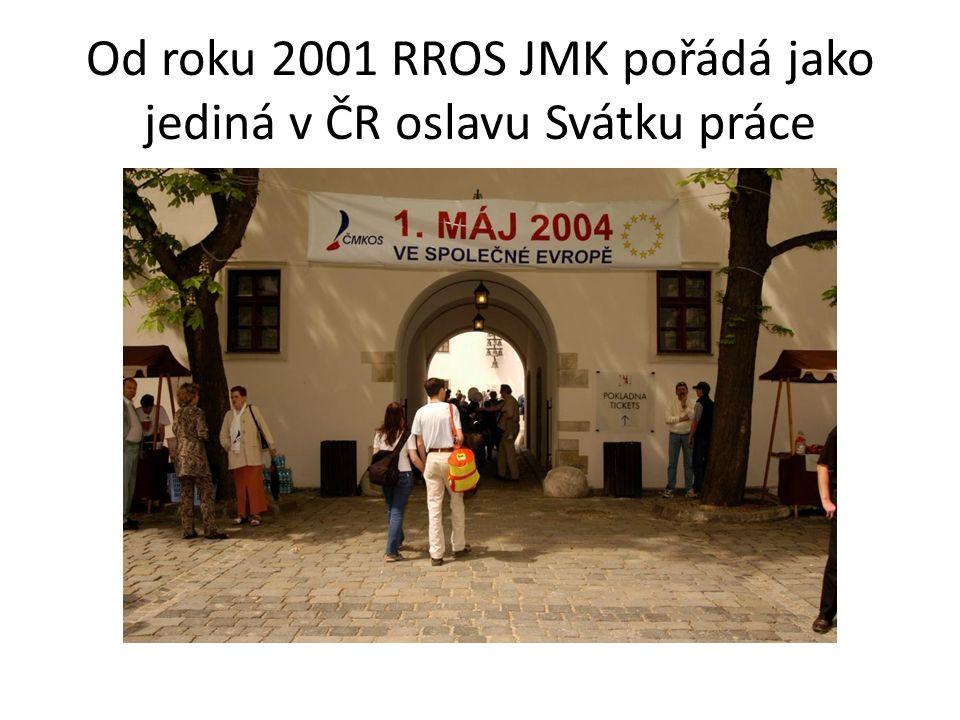 Od roku 2001 RROS JMK pořádá jako jediná v ČR oslavu Svátku práce