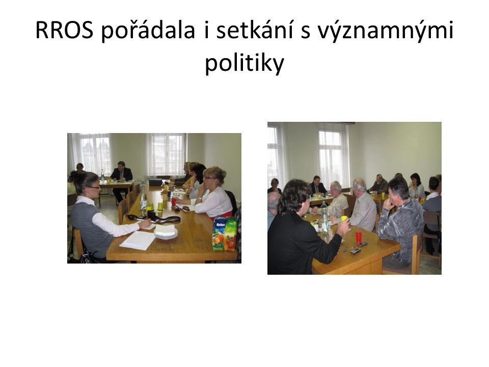 RROS pořádala i setkání s významnými politiky
