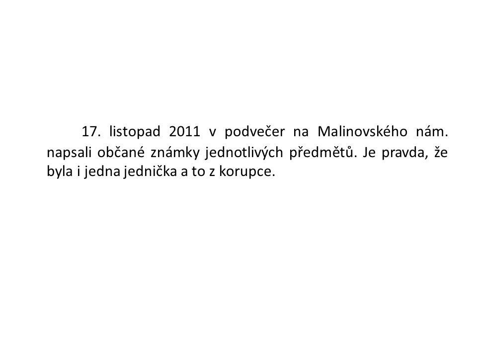 17.listopad 2011 v podvečer na Malinovského nám. napsali občané známky jednotlivých předmětů.