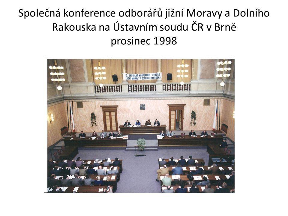 Společná konference odborářů jižní Moravy a Dolního Rakouska na Ústavním soudu ČR v Brně prosinec 1998