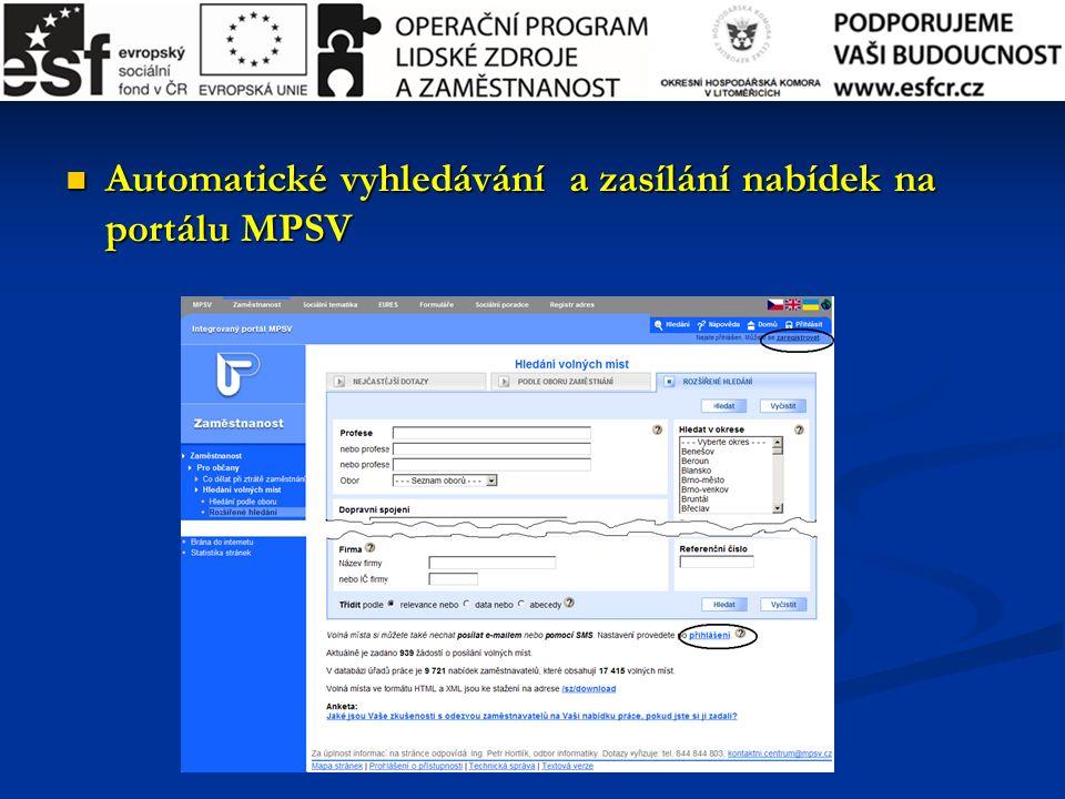 Automatické vyhledávání a zasílání nabídek na portálu MPSV Automatické vyhledávání a zasílání nabídek na portálu MPSV