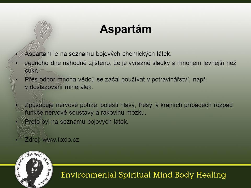 Aspartám je na seznamu bojových chemických látek.