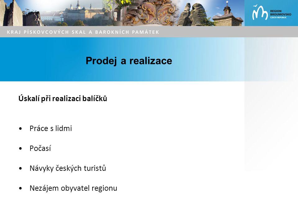 Prodej a realizace Úskalí při realizaci balíčků Práce s lidmi Počasí Návyky českých turistů Nezájem obyvatel regionu