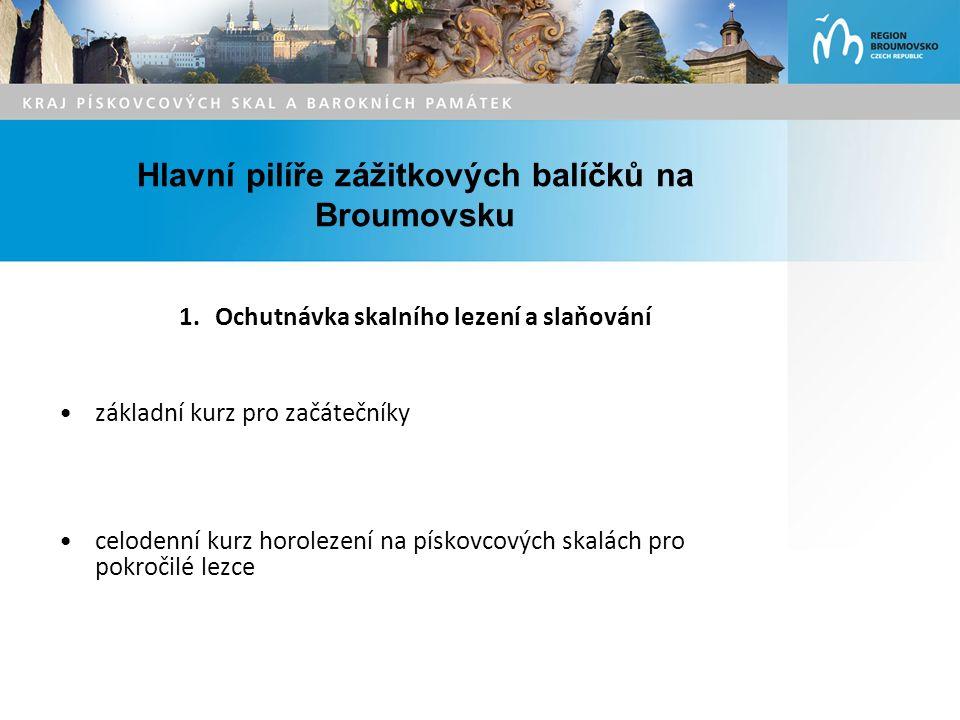 Hlavní pilíře zážitkových balíčků na Broumovsku 1.Ochutnávka skalního lezení a slaňování základní kurz pro začátečníky celodenní kurz horolezení na pískovcových skalách pro pokročilé lezce