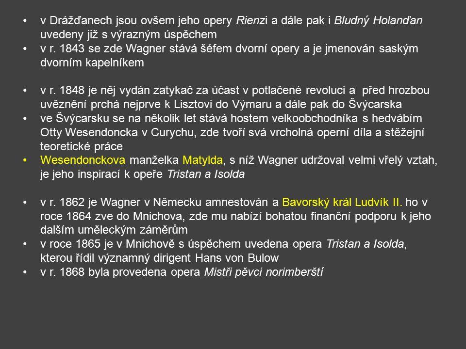 v Drážďanech jsou ovšem jeho opery Rienzi a dále pak i Bludný Holanďan uvedeny již s výrazným úspěchem v r.