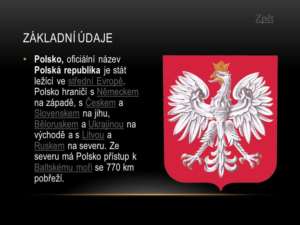 Polsko, oficiální název Polská republika je stát ležící ve střední Evropě. Polsko hraničí s Německem na západě, s Českem a Slovenskem na jihu, Bělorus