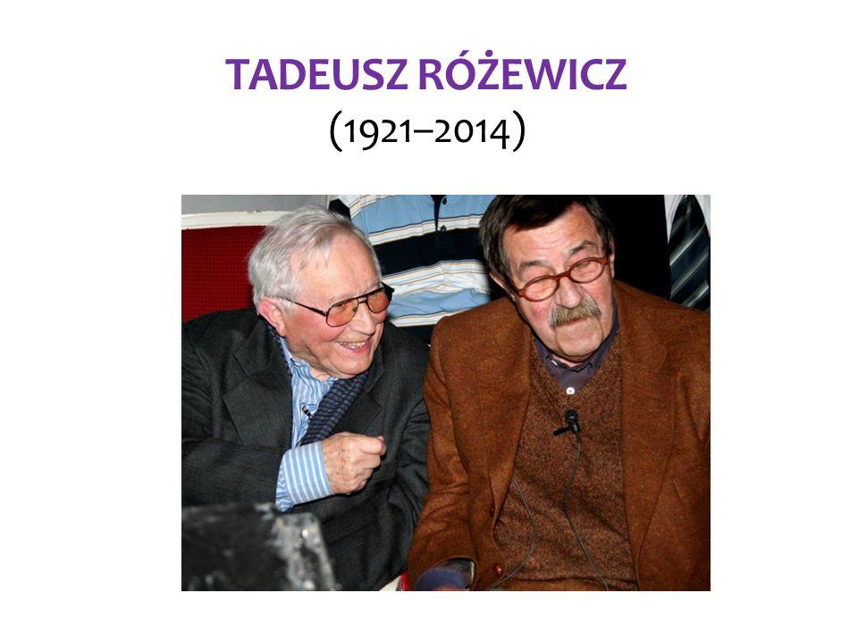 TADEUSZ RÓŻEWICZ (1921–2014)