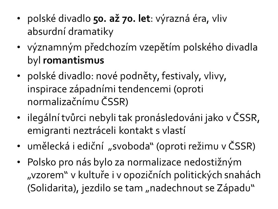 polské divadlo se neocitlo v takovém vakuu a nekleslo k takovému provincialismu jako u nás v 70.