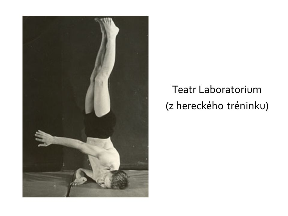 Teatr Laboratorium (z hereckého tréninku)