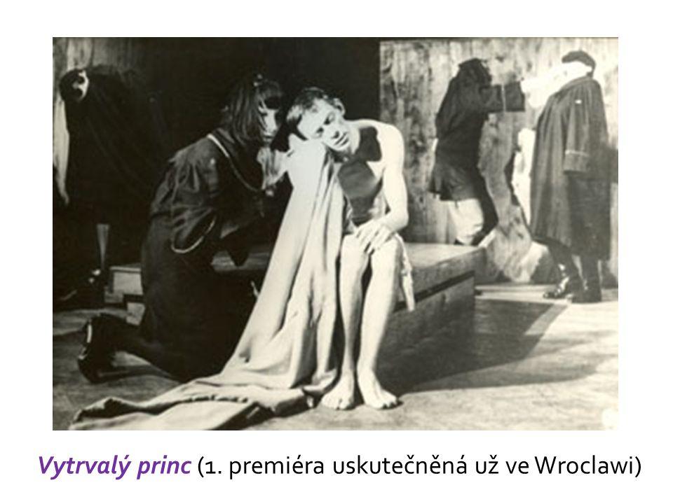 Vytrvalý princ (1. premiéra uskutečněná už ve Wroclawi)