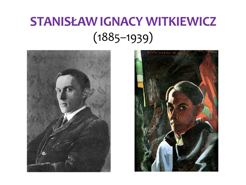 STANISŁAW IGNACY WITKIEWICZ (1885–1939)
