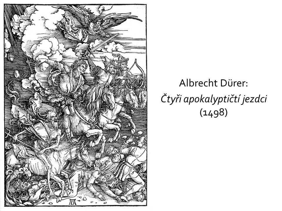 Albrecht Dürer: Čtyři apokalyptičtí jezdci (1498)
