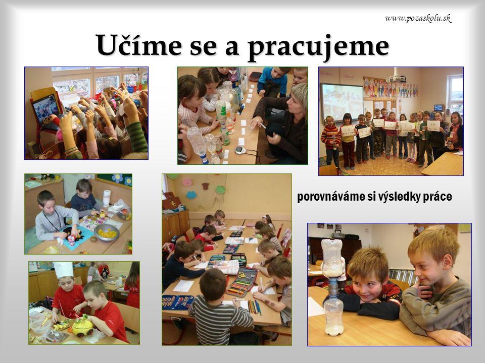 Učíme se a pracujeme www.pozaskolu.sk porovnáváme si výsledky práce