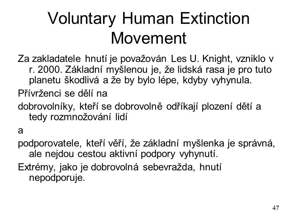 47 Voluntary Human Extinction Movement Za zakladatele hnutí je považován Les U.