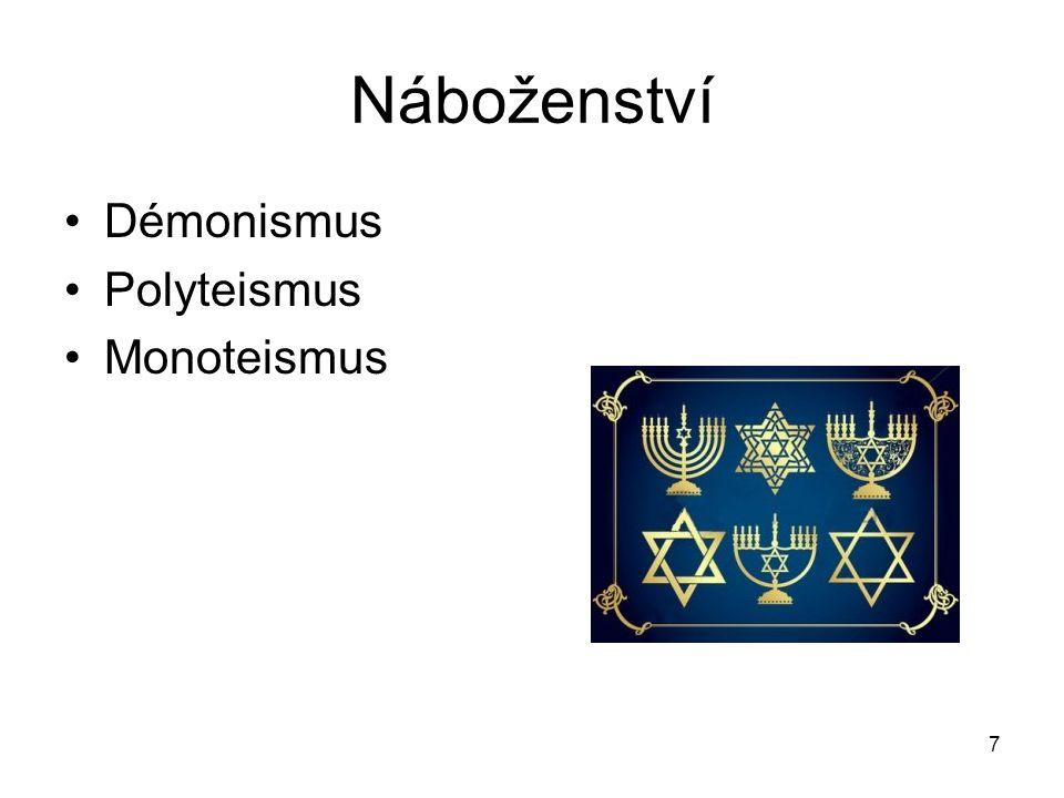 7 Náboženství Démonismus Polyteismus Monoteismus