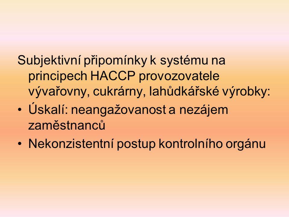 Subjektivní připomínky k systému na principech HACCP provozovatele vývařovny, cukrárny, lahůdkářské výrobky: Úskalí: neangažovanost a nezájem zaměstna