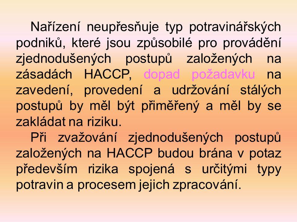 Nařízení neupřesňuje typ potravinářských podniků, které jsou způsobilé pro provádění zjednodušených postupů založených na zásadách HACCP, dopad požada