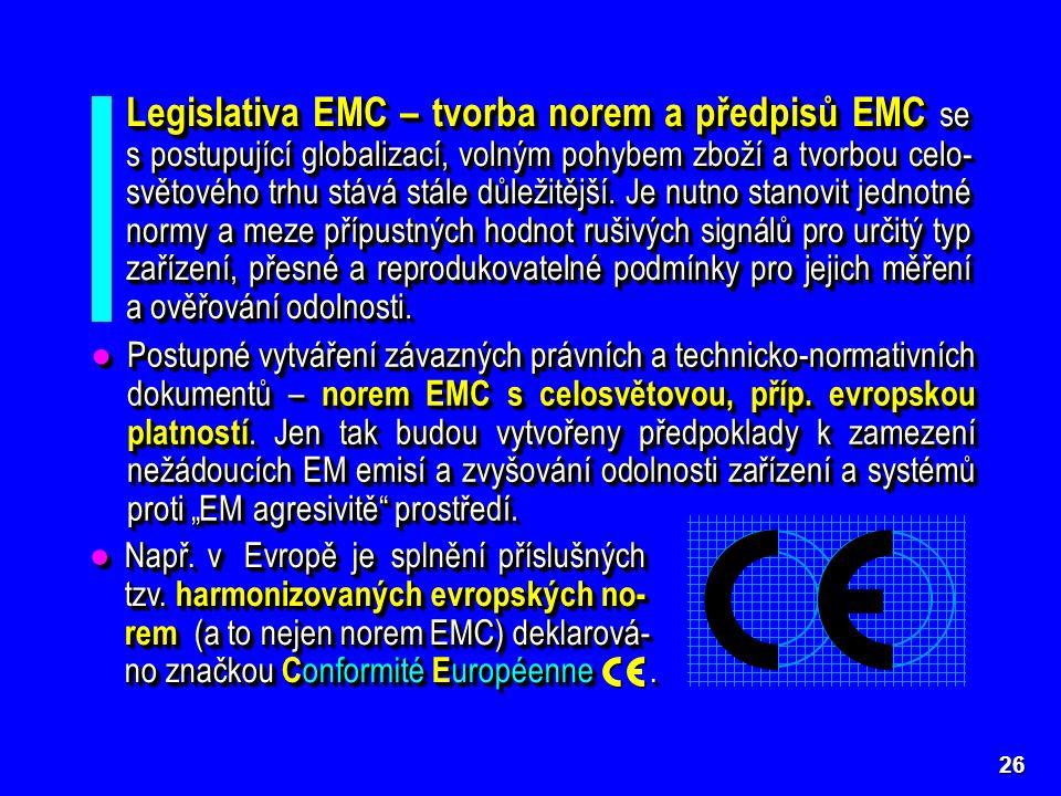 ●Např. v Evropě je splnění příslušných tzv.