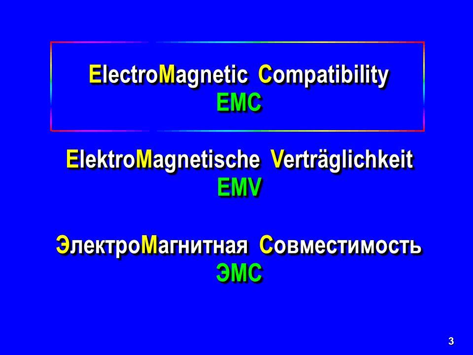 3 ElectroMagnetic Compatibility EMC EMC ElektroMagnetische Verträglichkeit EMV EMV ЭлектроМагнитная Совместимость ЭMC ЭлектроМагнитная Совместимость ЭMC