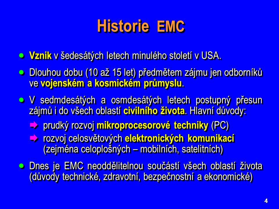 5 Důvody pro respektování EMC  Velké a trvale stoupajícího množství elektrických a elektro- nických zařízení a spotřebičů od druhé poloviny 20.