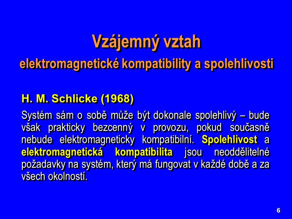 6 Vzájemný vztah elektromagnetické kompatibility a spolehlivosti Vzájemný vztah elektromagnetické kompatibility a spolehlivosti H.
