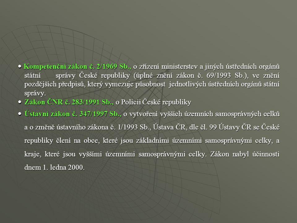  Kompetenční zákon č. 2/1969 Sb., o zřízení ministerstev a jiných ústředních orgánů státní správy České republiky (úplné znění zákon č. 69/1993 Sb.),
