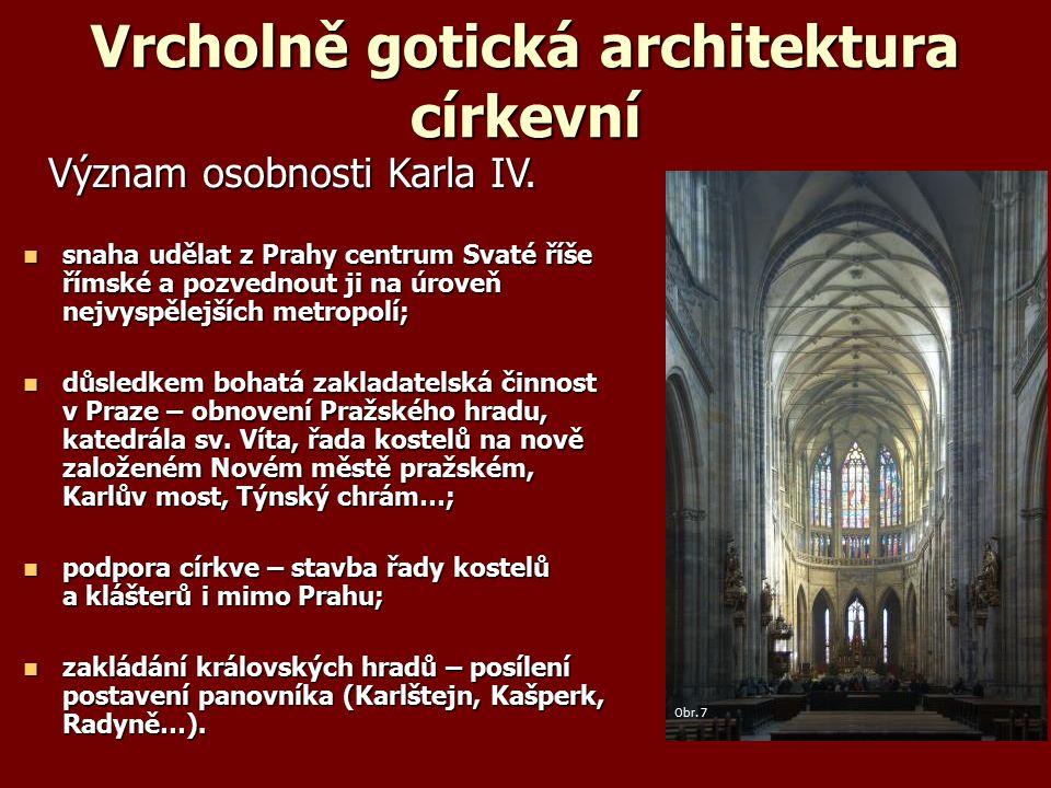 Vrcholně gotická architektura církevní Význam osobnosti Karla IV.
