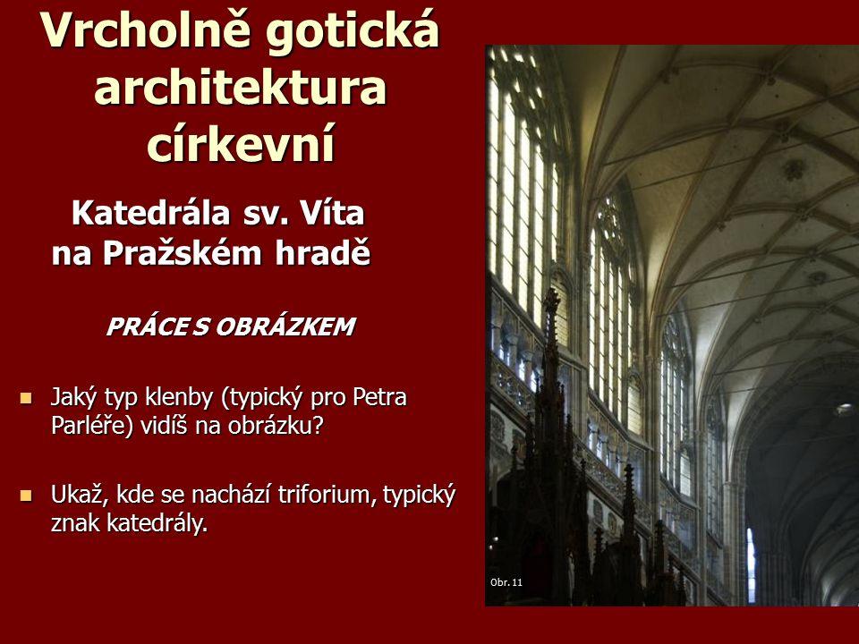 Vrcholně gotická architektura církevní Katedrála sv.
