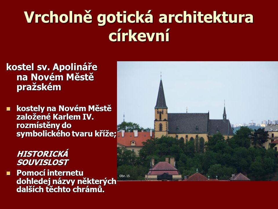 Vrcholně gotická architektura církevní kostel sv.