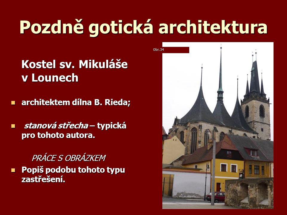 Pozdně gotická architektura Kostel sv. Mikuláše v Lounech Kostel sv.
