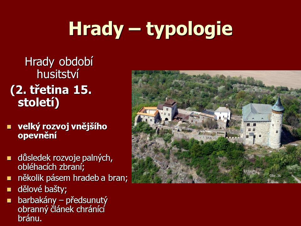 Hrady – typologie Hrady období husitství Hrady období husitství (2.