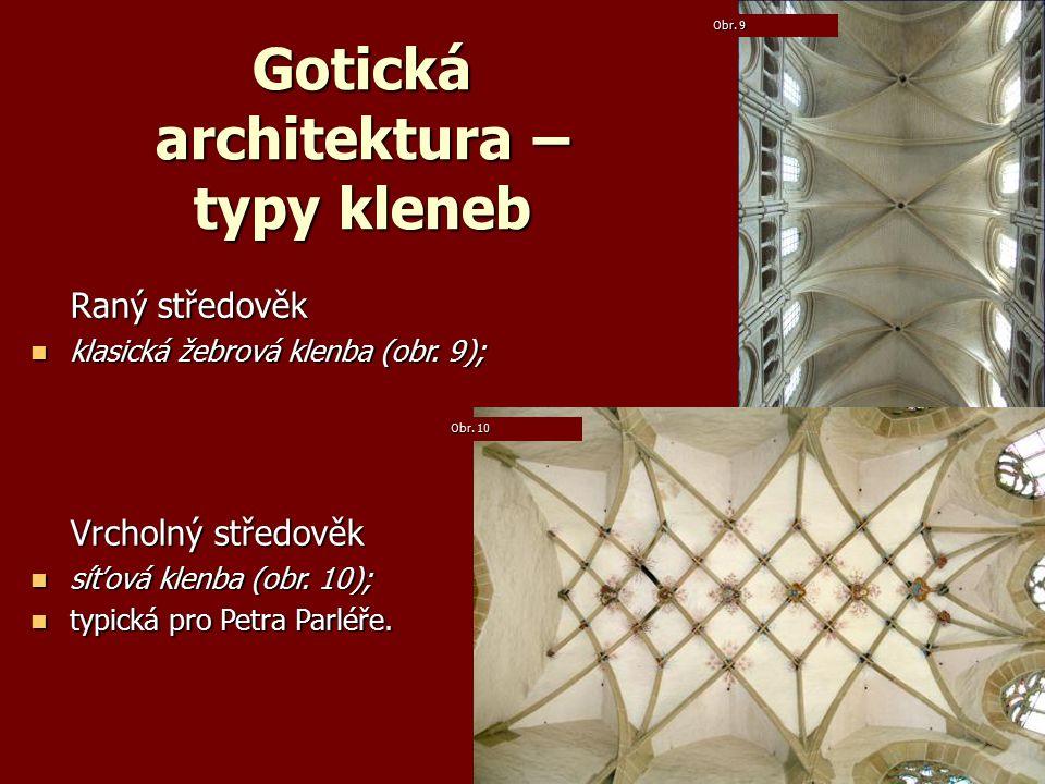 Gotická architektura – typy kleneb Raný středověk klasická žebrová klenba (obr.