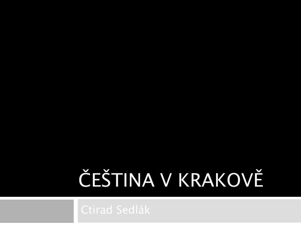 ČEŠTINA V KRAKOVĚ Ctirad Sedlák