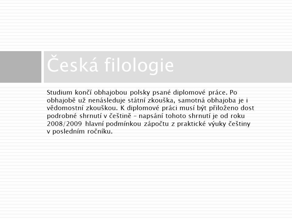 Studium končí obhajobou polsky psané diplomové práce.