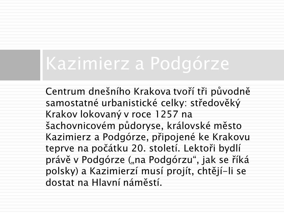 Centrum dnešního Krakova tvoří tři původně samostatné urbanistické celky: středověký Krakov lokovaný v roce 1257 na šachovnicovém půdoryse, královské město Kazimierz a Podgórze, připojené ke Krakovu teprve na počátku 20.