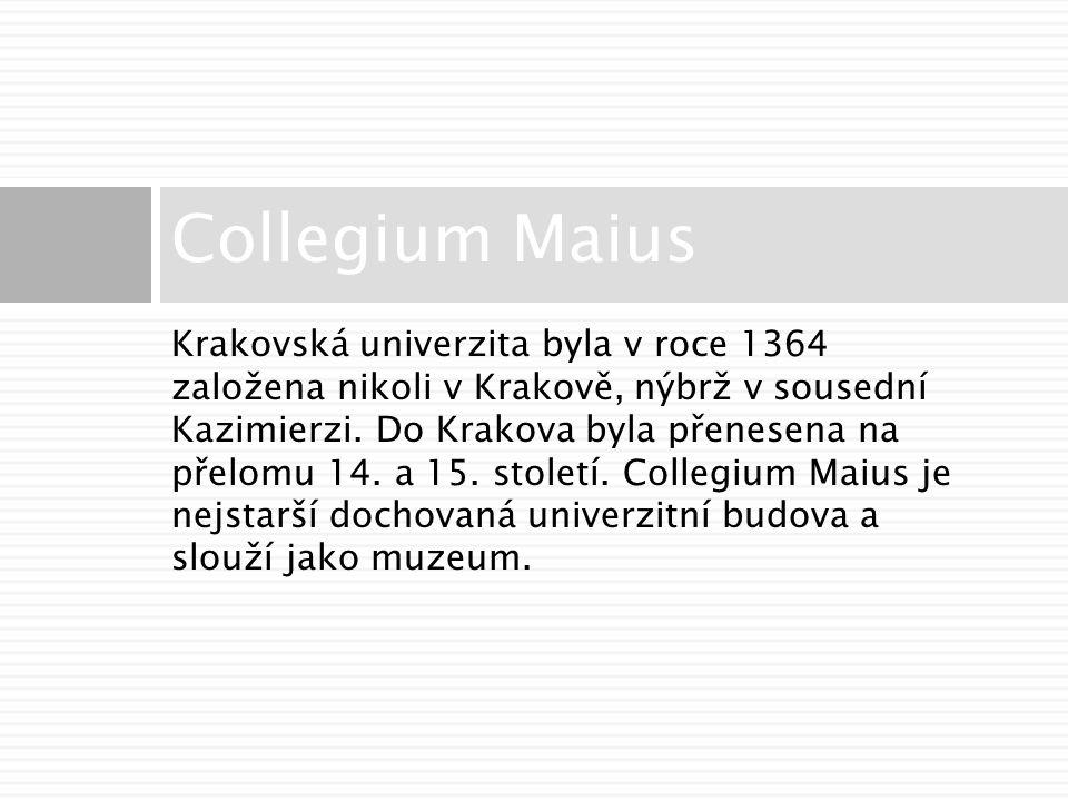 Krakovská univerzita byla v roce 1364 založena nikoli v Krakově, nýbrž v sousední Kazimierzi.