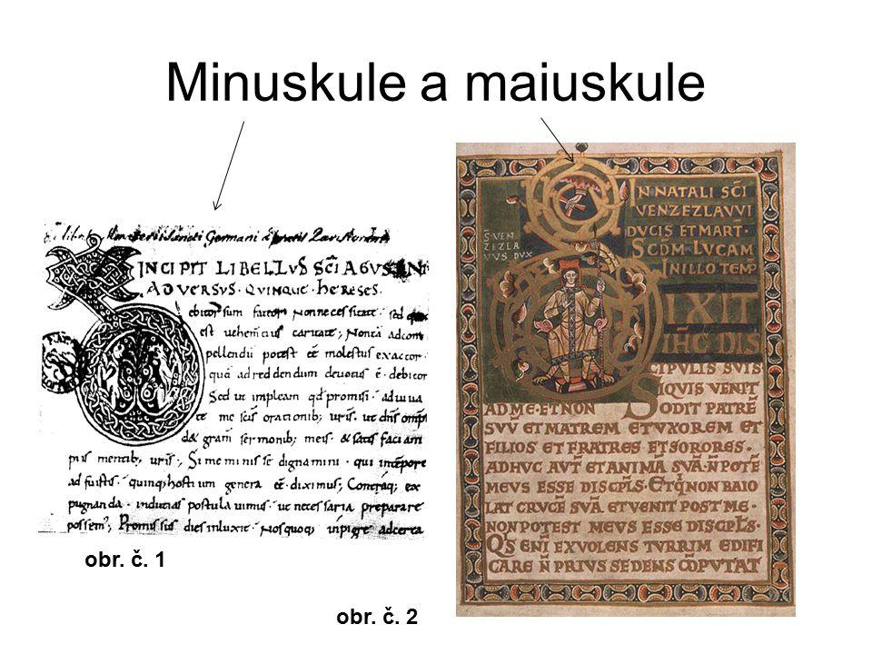 Minuskule a maiuskule obr. č. 1 obr. č. 2