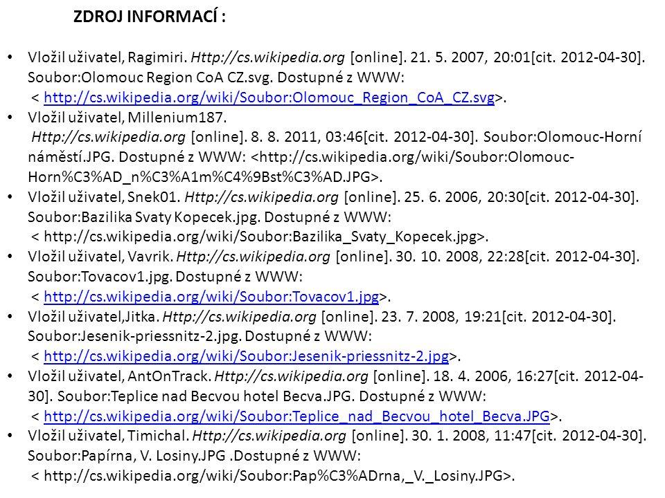 ZDROJ INFORMACÍ : Vložil uživatel, Ragimiri. Http://cs.wikipedia.org [online].