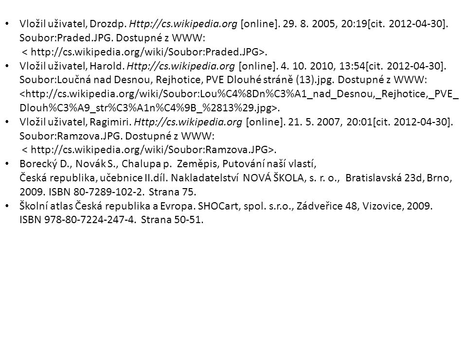 Vložil uživatel, Drozdp. Http://cs.wikipedia.org [online].
